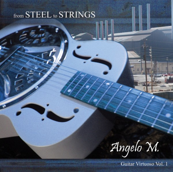 Angelo M From Steel to Strings album cover