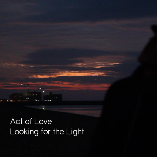 Act of Love - Looking Into The Light